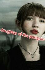 The Daughter Of The Penguin (batman) by LokisBabydollBride