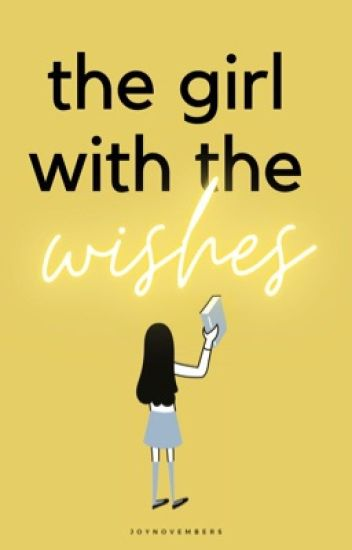 The Girl With The Wishes [EDITING.]