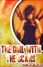 The Girl With The Scars Book 3 {A Naruto FanFiction} by Umbrellachild123459