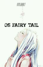 OS FAIRY TAIL by Ayashifairy