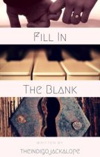 Fill In The Blank by theindigojackalope