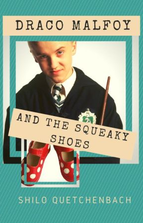 Draco Malfoy and the Squeaky Shoes (HP - Drarry) - Draco