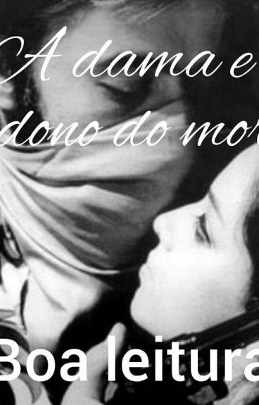 A Dama E O Dono Do Morro(completa)