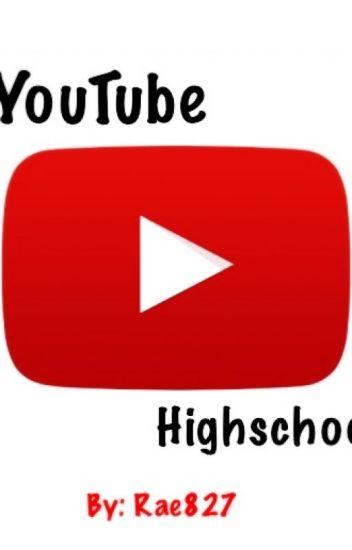 YouTube Highschool (The musical!)