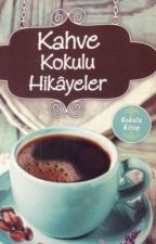 Kahve kokulu hikayeler by DMREDA1124