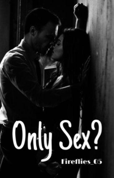 Only Sex? (#Wattys2017)