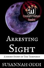 Arresting Sight : #CreatureFeature finalist by thetempered