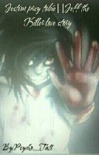 Jestem Przy Tobie || Jeff the Killer Love Story by Psycho_Tati