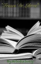 """Frases De Libros"" by MrSofiaSwag"