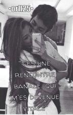 """""""T'es une rencontre banale, qui m'es devenue vitale."""" by Princesse_O"""