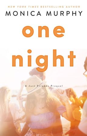 One Night by MonicaMurphy3