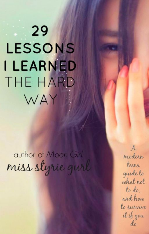 29 Lessons I Learned the Hard Way by MissStyrieGurl