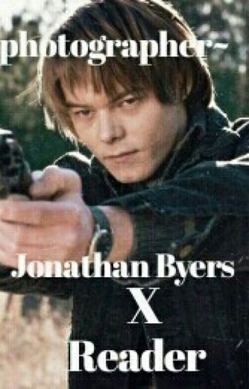 ~Photographer~ Jonathan Byers X Reader