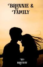 Brannie & Family : Sequel to Boyfriend or Brother? [Book 2] by bratayay