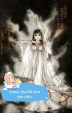 Asisu Tha Lỗi cho Em nhé by AnSuSu