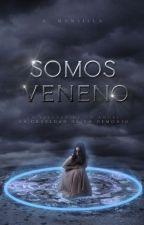 Somos Veneno. by BlasfemiaBohemia