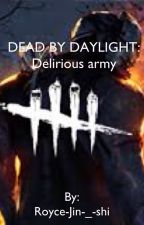 Dead By Daylight: delirious Army by Royce-Jin-_-shi