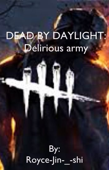 Dead By Daylight: delirious Army