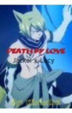 Death by love: Jackal x Lucy by winter127