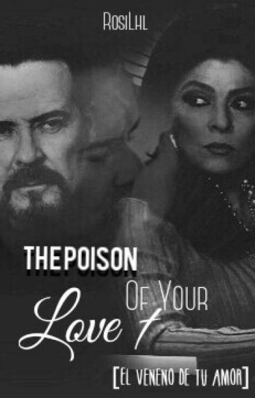 The Poison Of Your Love †  [El Veneno De Tu Amor]