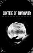 Chapters of Irrationality by supertanu