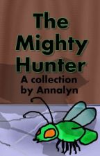 The Mighty Hunter: A Collection by Annalyn