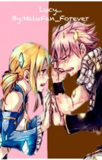 Lucy... (A Nalu FanFic) by camila_heartfilla707