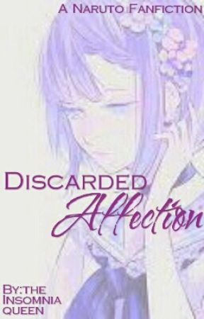 Discarded Affection (Naruto Fanfiction) by the_Insomnia_queen