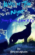Wolfs of the night Young Remus lupin x oc  by Honeydewflowers