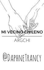 Mi Vecino Chileno [ArgChi] (PAUSADA) by DaphneTrancy