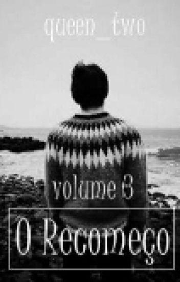 O Recomeço - Volume 3