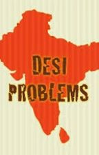 Desi Problems by karismatic-