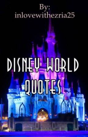 Disney world quotes - -1. First quote - Wattpad