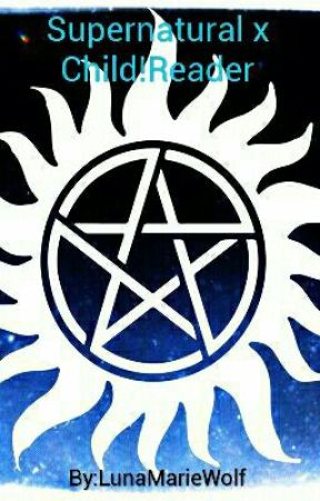 Supernatural X Child!Reader - Daddy (Father!Dean) - Wattpad