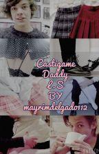 Castígame Daddy L.S by mayrimdelgado112