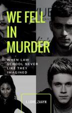 We fell in murder *ziall* by i_love_zaayn