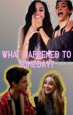 What happened to someday? by Mixfandomz