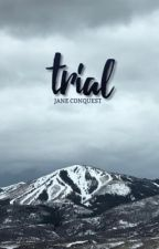 Trial by Jane_Conquest