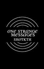 One Strange Messages | bbh | exo by smmattw