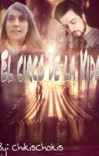 """""""El Circo De La Vida"""" ~Gorinha~ by ChikisChokis"""