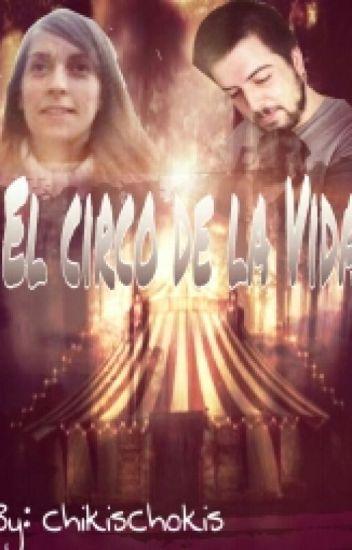 """""""El Circo De La Vida"""" ~Gorinha~"""
