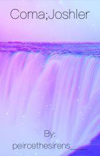 Coma:Joshler by peircethesirens____