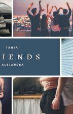 Friends  by tanialejan