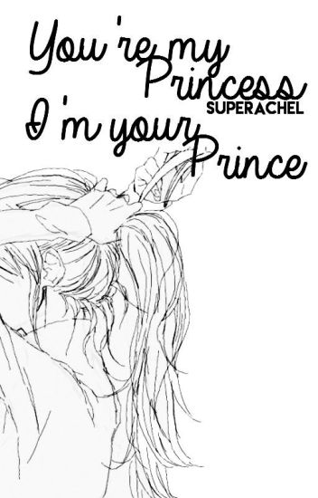 You're my Princess and I'm your Prince [ONE-SHOT STORY