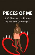 Pieces Of Me (Poems) by FlamingX