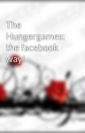 The Hungergames: the facebook way! by elephunts