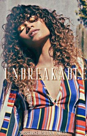 Un-Breakable by MissGorgeuosLynn