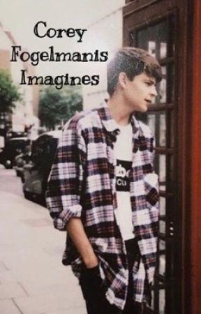Corey Fogemanis Imagines by bettysbughead