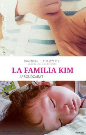MEANIE - LA FAMILIA KIM  [This Is Love 2]  by AProudCarat