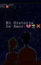 Mi Historia De Amor  by HugoGomez703